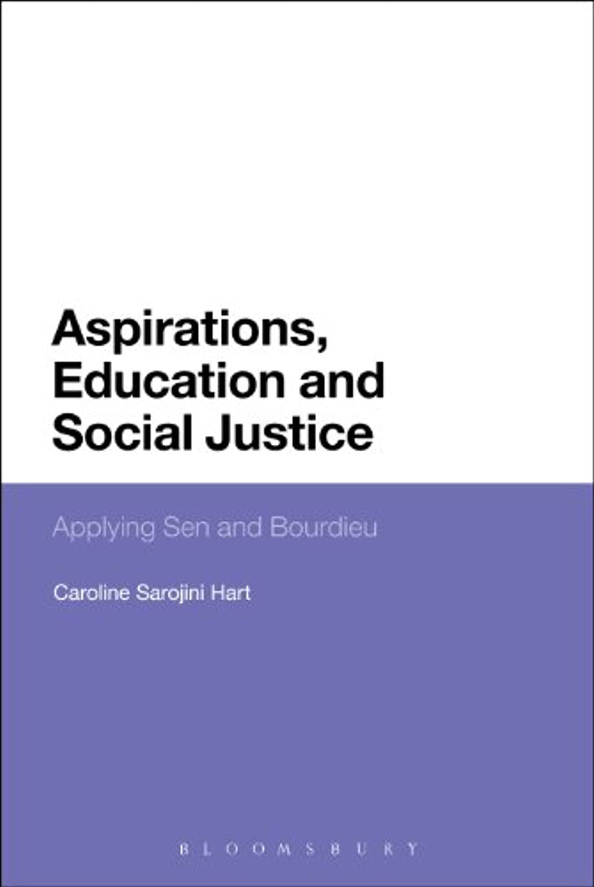 Aspirations, Education and Social Justice: Applying Sen and Bourdieu (English Edition)