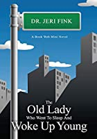 The Old Lady Who Went To Sleep and Woke Up Young (Book Web Minis)