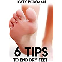 6 Tips To End Dry Feet