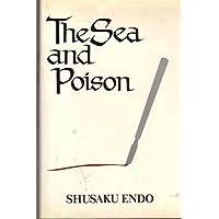 The Sea and Poison: A Novel