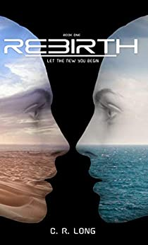 Rebirth: Book 1 by [Long, CR]