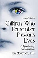 Children Who Remember Previous Lives: A Question of Reincarnation by Ian Stevenson(2000-12-01)