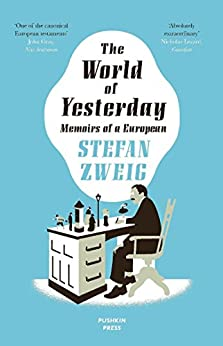 The World of Yesterday: Memoirs of a European by [Zweig, Stefan]