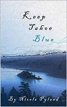 Keep Tahoe Blue (Tahoe Series Book 1) by [Pyland, Nicole]