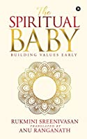 The Spiritual Baby: Building Values Early