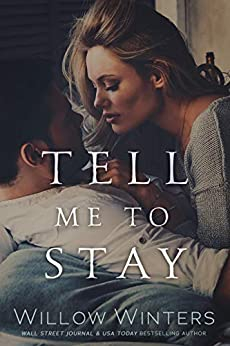 Tell Me to Stay by [Winters, Willow]