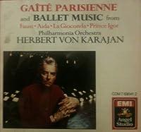 Offenbach: Gaite Parisienne & Ballet Music from Faust, Aida, La Gioconda, Prince Igor