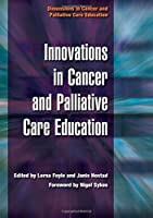 Innovations in Cancer and Palliative Care Education: v. 4, Prognosis (Dimensions in Cancer and Palliative Care Education)
