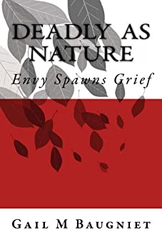 DEADLY AS NATURE Envy Spawns Grief (Pepper Bibeau Mystery Series Book 2) by [Baugniet, Gail M]
