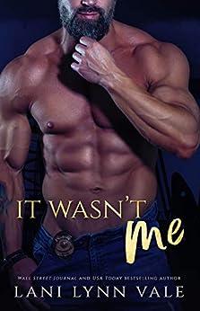 It Wasn't Me (KPD Motorcycle Patrol Book 2) by [Vale, Lani Lynn]
