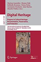 Digital Heritage. Progress in Cultural Heritage: Documentation, Preservation, and Protection (Lecture Notes in Computer Science)