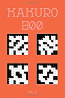 Kakuro 200 Vol 9: One of the oldest logic puzzles, Cross Sums Puzzle Book