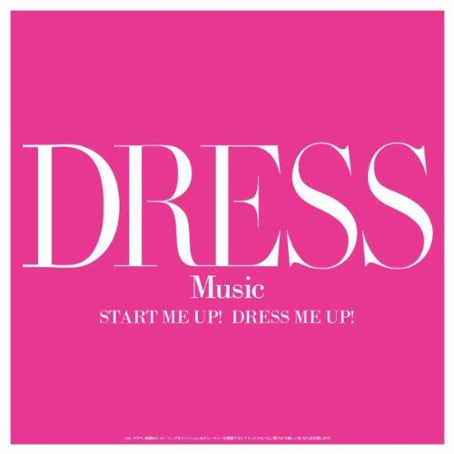 DRESS MUSIC~START ME UP!DRESS ...