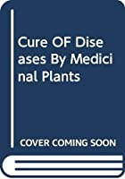 Cure OF Diseases By Medicinal Plants