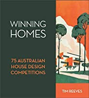 Winning Homes: 75 Australian House Design Competitions