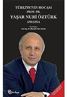 Tuerkiyenin Hocasi Prof. Dr. Yasar Nuri Oeztuerk Anisina