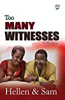 Too Many Witnesses