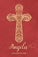 2019 Weekly Planner, Angela: Personalized 90-page Christian Planner with Monthly and Annual Calendars and Weekly Planner Pages