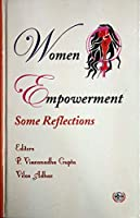 Women Empowerment - Some Reflections