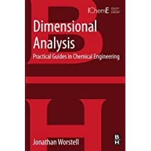 Dimensional Analysis: Practical Guides in Chemical Engineering