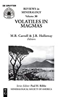 Volatiles in Magmas (Reviews in Mineralogy & Geochemistry)