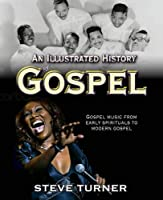 An Illustrated History of Gospel