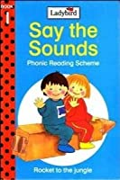 Rocket to the Jungle (Say the Sounds Phonic Reading Scheme)