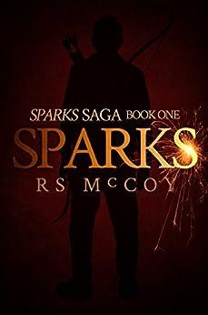 Sparks (Sparks Saga Book 1) by [McCoy, RS]