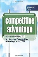 Achieving a Competitive Advantage with TQM