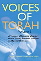 Voices of Torah, Volume 2: A Treasury of Rabbinic Gleanings on the Weekly Portions, Holidays, and Special Shabbatot