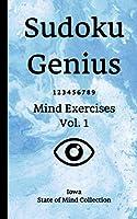 Sudoku Genius Mind Exercises Volume 1: Iowa State of Mind Collection