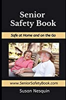Senior Safety Book: Safe at Home and on the Go