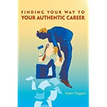 Finding Your Way To Your Authentic Career
