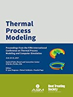 Thermal Process Modeling: Proceedings from the 5th International Conference on Thermal Process Modeling and Computer Simulation