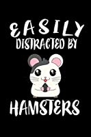 Easily Distracted By Hamsters: Animal Nature Collection