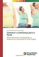 Construir a Confiança para o Parto: Desenvolvimento e avaliação de um programa de intervenção em enfermagem