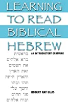 Learning to Read Biblical Hebrew: An Introductory Grammar by Robert Ray Ellis(2006-08-21)