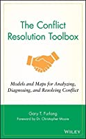 The Conflict Resolution Toolbox: Models and Maps for Analyzing, Diagnosing, and Resolving Conflict by Gary T. Furlong(2010-03-18)