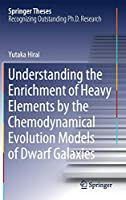 Understanding the Enrichment of Heavy Elements by the Chemodynamical Evolution Models of Dwarf Galaxies (Springer Theses)
