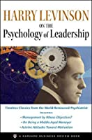 Harry Levinson on the Psychology of Leadership (Harvard Business Review Facebook)