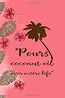 *Pours Coconut Oil Over Entire Life*: Notebook Journal Composition Blank Lined Diary Notepad 120 Pages Paperback Pink Palms Coconut