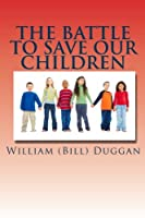 The Battle to Save Our Children