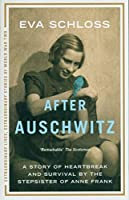 After Auschwitz: A story of heartbreak and survival by the stepsister of Anne Frank (Extraordinary Lives, Extraordinary Stories of World War Two)