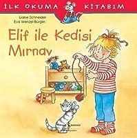 Elif ile Kedisi Mirnav: Ilk Okuma Kitabim