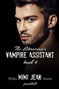 The Librarian's Vampire Assistant, Book 4 by [Pamfiloff, Mimi Jean]