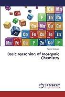 Basic reasoning of Inorganic Chemistry