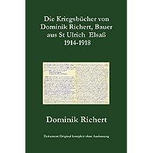 Die Kriegsbücher von Dominik Richert,  Bauer, aus St Ulrich / Elsaß 1914-1918
