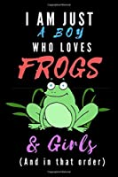 I Am Just A Boy Who Loves Frogs & Girls: Wide Ruled Composition Notebook or Journal. Legal Ruled Paper. Boy Loves Frogs Theme Cover.
