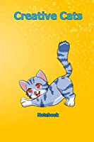Creative Cats: Notebook 6 x 9 inch With 120 Lined pages