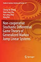 Non-cooperative Stochastic Differential Game Theory of Generalized Markov Jump Linear Systems (Studies in Systems, Decision and Control)